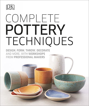 Buy Complete Pottery Techniques: Design, Form, Throw, Decorate and More, with Workshops from Professional Makers from BooksDirect