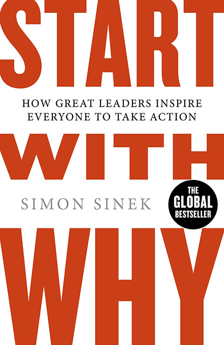 Buy Start With Why: How Great Leaders Inspire Everyone To Take Action from BooksDirect