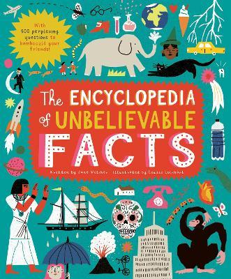 Buy The Encyclopedia of Unbelievable Facts from BooksDirect