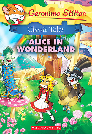 Buy Geronimo Stilton Classic Tales: Alice in Wonderland from BooksDirect