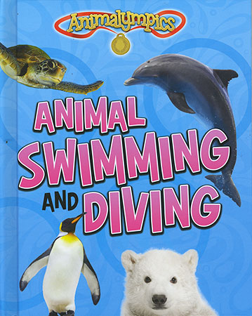 Buy Animalympics: Animal Swimming and Diving from Daintree Books