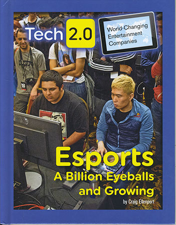 Buy Tech 2.0 World-Changing Entertainment Companies: Esports A Billion Eyeballs and Growing from Daintree Books