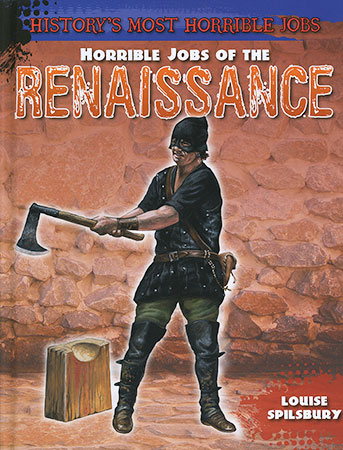 Buy History's Most Horrible Jobs: Renaissance from Daintree Books