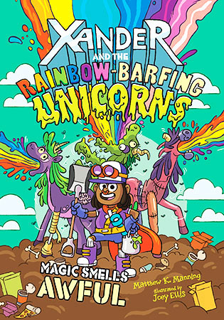 Buy Xander and the Raonbow-Barfing Unicorns: Magic Smells Awful from BooksDirect