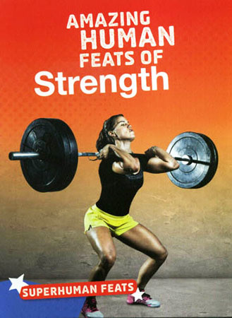 Buy Superhuman Feats: Amazing Human Feats of Strength from Daintree Books