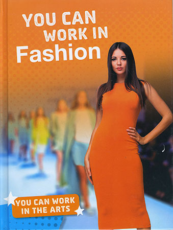 Buy You Can Work In The Arts: You Can Work In Fashion from BooksDirect