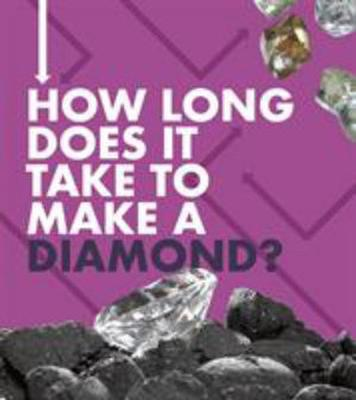 Buy How Long Does It Take: How Long Does It Take To Make A Diamond from BooksDirect