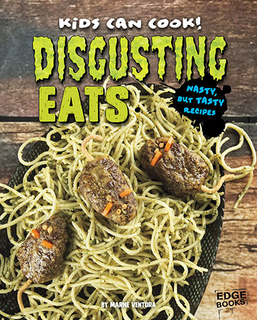 Buy Kids Can Cook!: Disgusting Eats: Nasty, but Tasty Recipes from Daintree Books