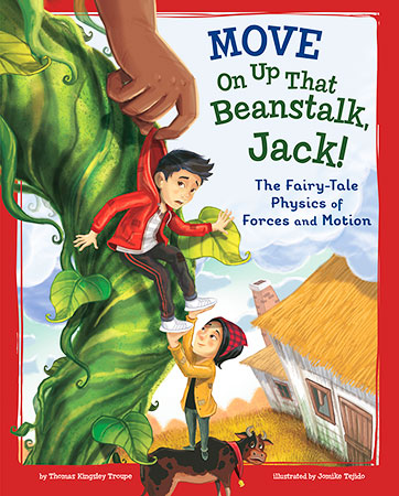 Buy STEM-Twisted Fairy Tales: MoveOn Up That Beanstalk, Jack!: The Fairy-Tale Physics of Forces and Motion from raintreeaust