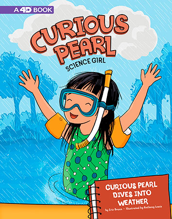 Buy Curious Pearl, Science Girl: Curious Pearl Dives into Weather from Daintree Books