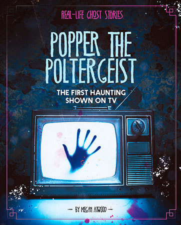 Buy Real-Life Ghost Stories: Popper the Poltergeist from Daintree Books
