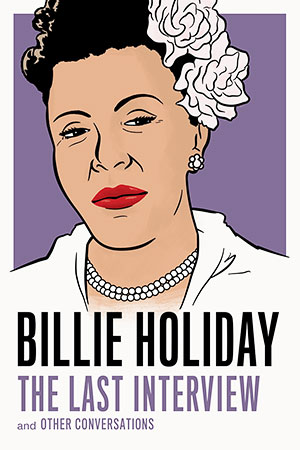 Buy Billie Holiday: The Last Interview: And Other Conversations from BooksDirect