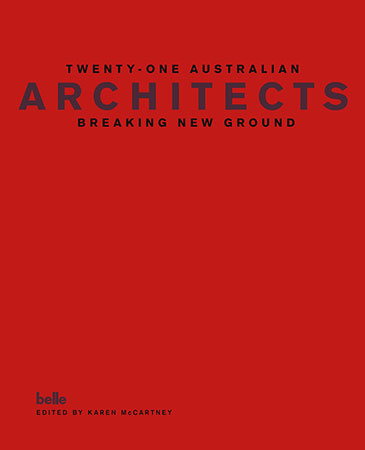 Buy Twenty-one Australian Architects, Breaking New Ground from raintreeaust