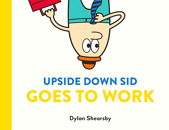 Buy Upside Down Sid Goes To Work from BooksDirect