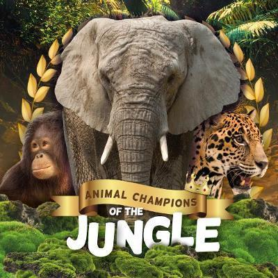 Buy Animal Champions of the...: Jungle from BooksDirect