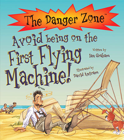 Buy Danger Zone: Avoid Being on the First Flying Machine from Daintree Books