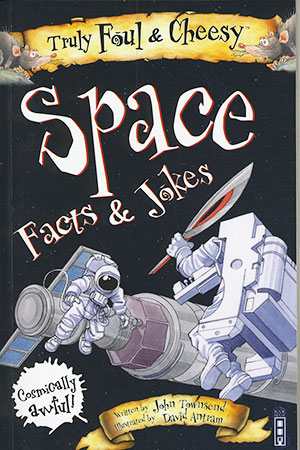 Buy Truly Foul and Cheesy: Space Facts & Jokes from Daintree Books