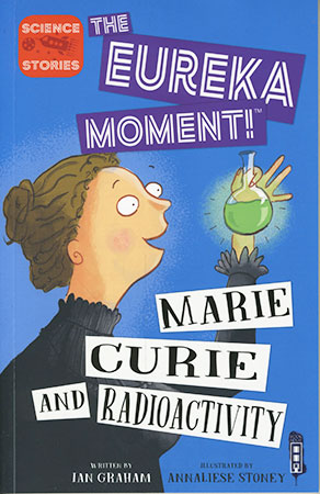 Buy Eureka Moment!: Marie Curie and Radioactivity from BooksDirect