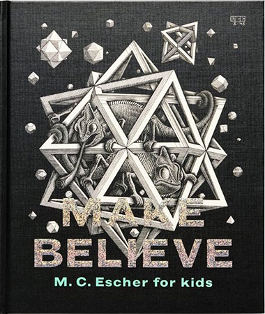 Buy Make Believe: M.C. Escher For Kids-NO DUE DATE from BooksDirect