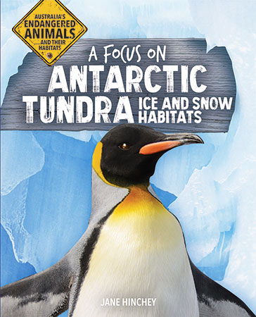 Buy Australia's Endangered Animals...and Their Habitats: A Focus on Antarctic Tundra Ice and Snow Habitats from raintreeaust