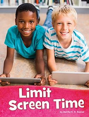 Buy Health and My Body: Limit Screen Time from BooksDirect