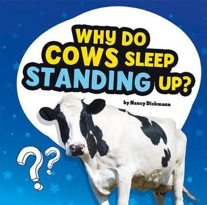 Buy Questions and Answers About Animals: Why Do Cows Sleep Standing Up? from BooksDirect