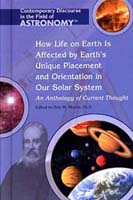 Astronomy: How Life on Earth is Affected by Earth's Unique Placement and Orientation in Our Solar System