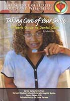 The Science of Health: Taking Care of Your Smile - Dental Care