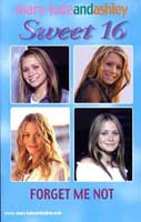 Mary-Kate and Ashley - Sweet 16: Forget Me Not