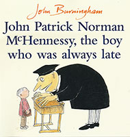 John Patrick Norman McHennessy, the Boy who was always late