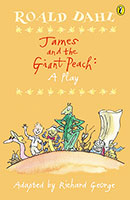 James & the Giant Peach: A Play