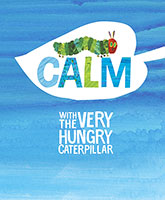 Buy Calm with the Very Hungry Caterpillar from BooksDirect