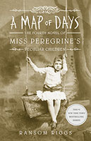 Map of Days: The Fourth Novel of Miss Peregrine's Peculiar Children A