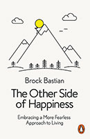 Other Side of Happiness: Embracing Pain to Find Pleasure The