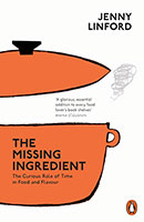 Missing Ingredient: The Curious Role of Time in Food and Flavour The