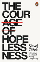 Courage Of Hopelessness: Chronicles Of A Year Of Acting Dangerously The