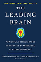Leading Brain: Neuroscience Hacks to Work Smarter, Better, Happier The