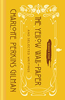 The Yellow Wall-Paper and Selected Writings: Penguin Vitae