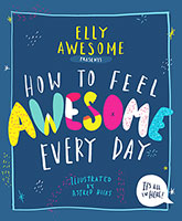 How to Feel Awesome Every Day