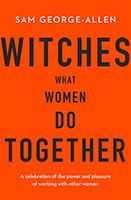 Buy Witches: What Women Do Together from BooksDirect