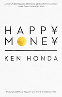 Buy Happy Money: The Zen path to a happier and more prosperous life from Book Warehouse