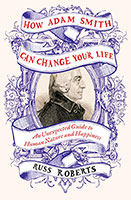How Adam Smith Can Change Your Life: An Unexpected Guide to Human Natureand Happiness