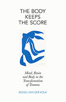 Body Keeps the Score: Mind, Brain and Body in the Transformation of Trauma The