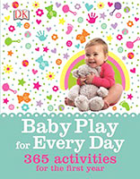 Baby Play for Everyday: 365 Activities for our First Year