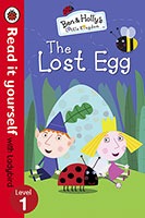 Read it Yourself with Ladybird: Level 1: Ben and Holly's Magical Kingdom: The Lost Egg