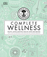 Neal's Yard Remedies Complete Wellness: Enjoy Long-lasting Health with Lifestyle Strategies and over 800 Easy Natural Remedies