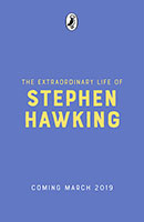 Extraordinary Life Of Stephen Hawking The