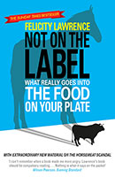 No On The Label: What Really Goes Into The Food On Your Plate