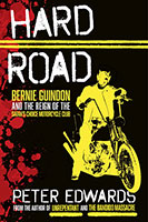 Buy Hard Road: Bernie Guindon And The Reign Of The Satan's Choice Motorcycle Club from BooksDirect