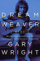 Dream Weaver: A Memoir; Music, Meditation, and My Friendship with GeorgeHarrison